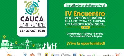 IV Encuentro en Reactivación Económica en la Industria del Turismo y Transformación Digital Cauca Emprende Virtual